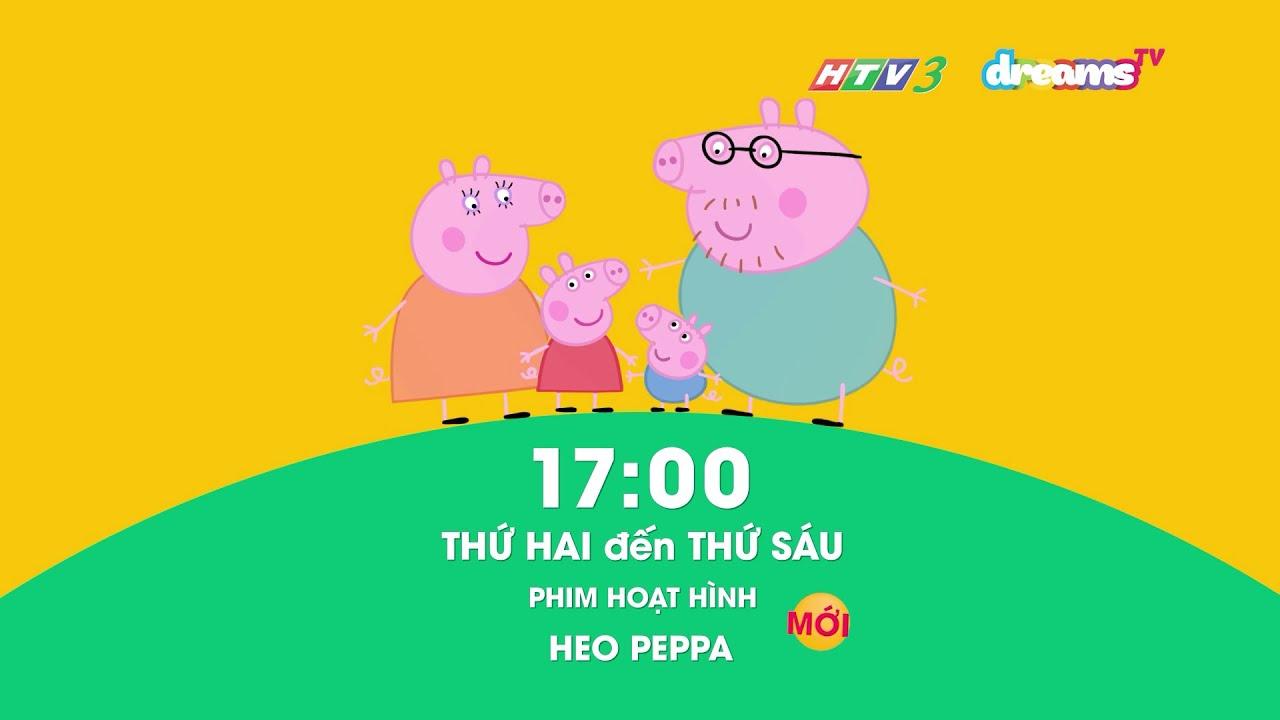 MỖI NGÀY LÀ MỘT NGÀY VUI CÙNG 'HEO PEPPA' MỚI TRÊN KÊNH HTV3 DREAMSTV